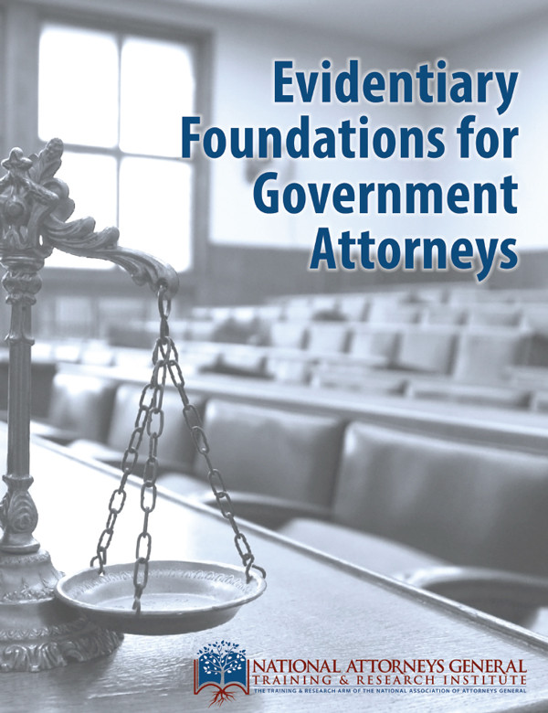Evidentiary Foundations for Government Attorneys manual