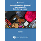 Disaster Preparedness Manual and Resource Guide for State Attorneys General (Third Edition)